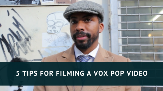 5 Tips For Filming A Vox Pop Video