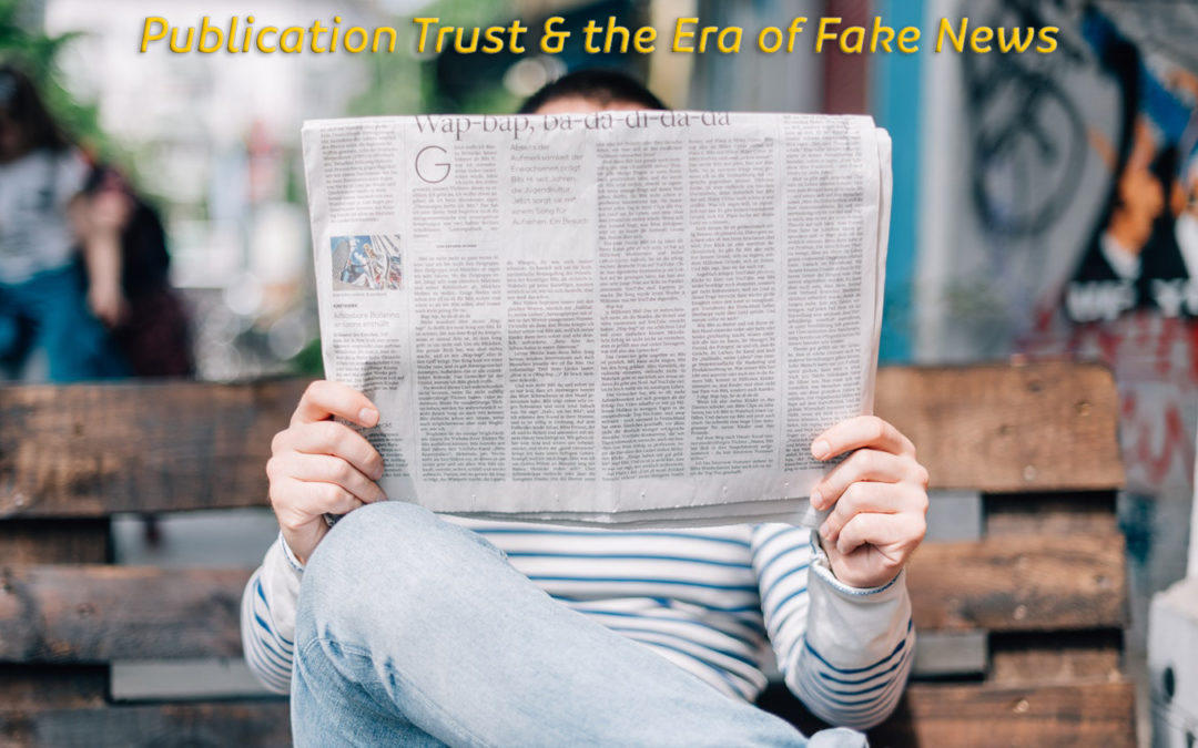 Publication Trust & the Era of Fake News